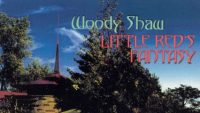Woody Shaw-Little Red's Fantasy (Full Album)