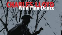 Charles Lloyd – Wild Man Dance (Full Album)