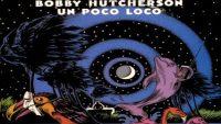 Bobby Hutcherson – Un Poco Loco (Full Album)