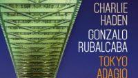 Charlie Haden and Gonzalo Rubalcaba – Tokyo Adagio (Full Album)