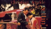 Christian McBride – Gettin' To It (Full Album)