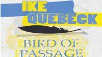 Ike Quebec – Bird Of Passage (Full Album)
