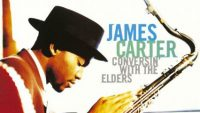 James Carter – Conversin' With The Elders (Full Album)