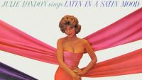 Julie London – Latin In A Satin Mood (Full Album)