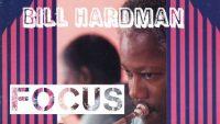 Bill Hardman – Focus (Full Album)