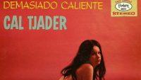 Cal Tjader – Demasiado Caliente (Full Album)
