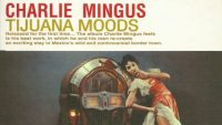 Charles Mingus – Tijuana Moods (Full Album)