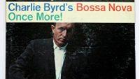 Charlie Byrd – Once More! Charlie Byrd's Bossa Nova