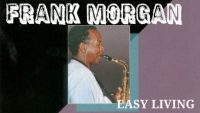 Frank Morgan – Easy Living (Full Album)