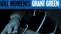 Grant Green – Idle Moments (Full Album)