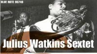 Julius Watkins – Julius Watkins Sextet (Full Album)