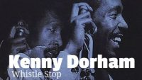 Kenny Dorham – Whistle Stop (Full Album)
