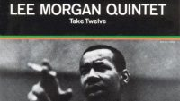 Lee Morgan Quintet – Take Twelve (Full Album)