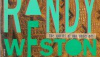 Randy Weston – The Spirits of Our Ancestors (Full Album)