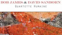 Bob James & David Sanborn – Quartette Humaine (Full Album)