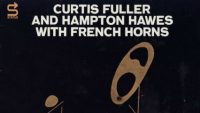 Curtis Fuller and Hampton Hawes with French Horns