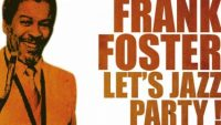 Frank Foster – Let's Jazz Party! (Full Album)