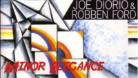 Joe Diorio & Robben Ford – Minor Elegance (Full Album)