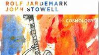 Rolf Jardemark & John Stowell – Cosmology (Full Album)