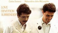 Carlos Santana & Mahavishnu John McLaughlin – Love Devotion Surrender (Full Album)