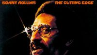 Sonny Rollins – The Cutting Edge (Full Album)