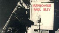 Paul Bley – Improvisie (Full Album)