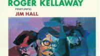 Roger Kellaway featuring Jim Hall – A Jazz Portrait Of Roger Kellaway