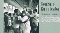 Gonzalo Rubalcaba – Mi Gran Pasion (Full Album)