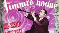 Jimmie Noone – Oh Sister Ain't That Hot ?