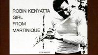 Robin Kenyatta – Girl from Martinique (Full Album)