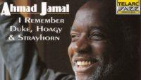Ahmad Jamal – I Remember Duke, Hoagy & Strayhorn (Full Album)