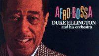 Duke Ellington And His Orchestra – Afro-Bossa