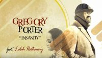 Gregory Porter – Insanity ft. Lalah Hathaway