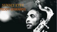 Teddy Edwards – Sunset Eyes (Full Album)