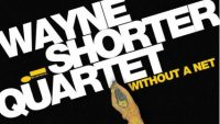 Wayne Shorter Quartet – Without a Net