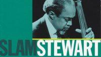 Slam Stewart – Slam Bam (Full Album)