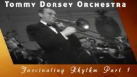 Tommy Dorsey Orchestra – Fascinating Rhythm Part 1 (1943)