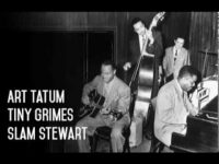 Art Tatum, Tiny Grimes and Slam Stewart – Tiny´s Exercise