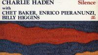 Charlie Haden with Chet Baker, Enrico Pieranunzi, Billy Higgins – Silence (Full Album)
