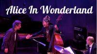 Chick Corea / Esperanza Spalding / Jeff Ballard – Alice In Wonderland (Live)