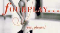 Fourplay – Yes, Please! (Full Album)