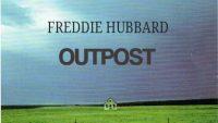 Freddie Hubbard – Outpost (Full Album)