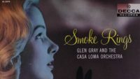 Glen Gray and The Casa Loma Orchestra – Smoke Rings (1937)