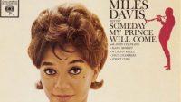 Miles Davis Sextet – Someday My Prince Will Come (Full Album)