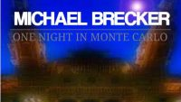Michael Brecker feat John McLaughlin – One Night in Monte Carlo (Full Album)