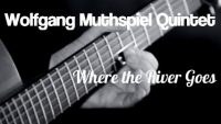 Wolfgang Muthspiel Quintet – Where the River Goes
