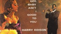 Harry Edison – Gee Baby Ain´t I Good To You (Full Album)