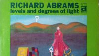 Richard Abrams – Levels And Degrees Of Light (Full Album)