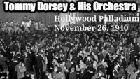 Tommy Dorsey & His Orchestra – Hollywood Palladium, November 26, 1940