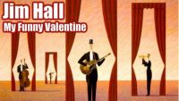 Jim Hall – My Funny Valentine
